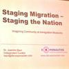 "Dr. Joachim Baur zum Thema ""Staging Migration- Staging the Nation"""